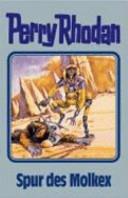 Perry Rhodan 79. Spur des Molkex