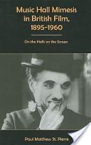 Music Hall Mimesis in British Film, 1895-1960