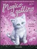 Amiche ballerine. Magico gattino. Vol. 7