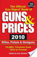 The Official Gun Digest Book of Guns and Prices 2010
