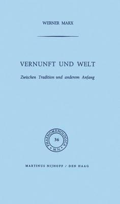Vernunft Und Welt/ Reason and World