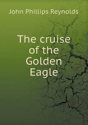 The Cruise of the Golden Eagle