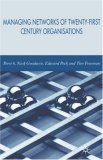 Managing Network of Twenty-First Century Organisations