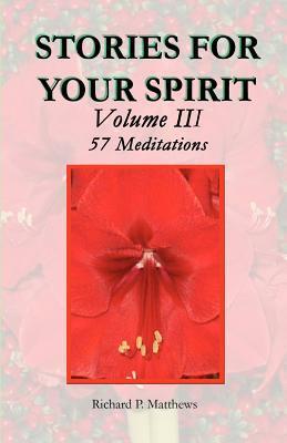 STORIES FOR YOUR SPIRIT Volume III, 57 Meditations