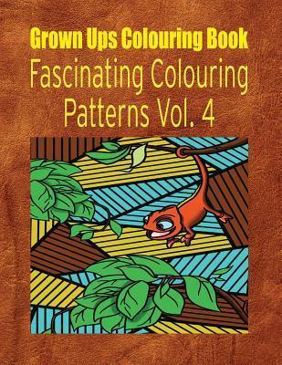 Grown Ups Colouring Book Fascinating Colouring Patterns Vol. 4 Mandalas