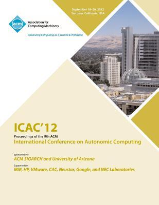 Icac 12 Proceedings of the 9th ACM International Conference on Autonomic Computing