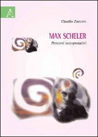 Max Scheler. Percorsi interpretativi
