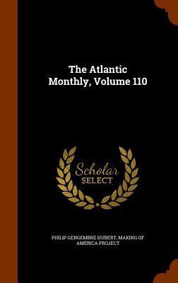 The Atlantic Monthly, Volume 110