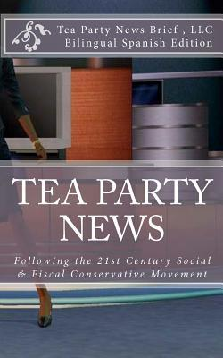 Tea Party News Following the 21st Century Social & Fiscal Conservative Movement