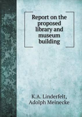 Report on the Proposed Library and Museum Building