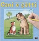 Cani e gatti. Disegna con gli stencil