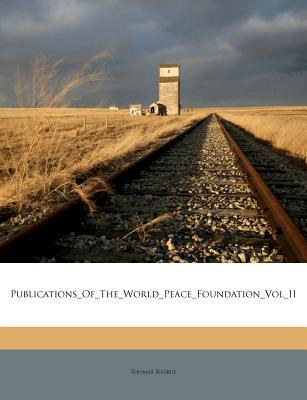 Publications_of_the_world_peace_foundation_vol_ii