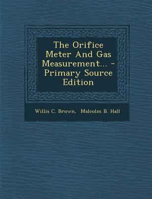 The Orifice Meter and Gas Measurement.