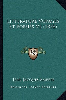 Litterature Voyages Et Poesies V2 (1858)