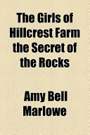 The Girls of Hillcrest Farm the Secret of the Rocks