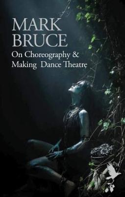 On Choreography & Making Dance Theatre