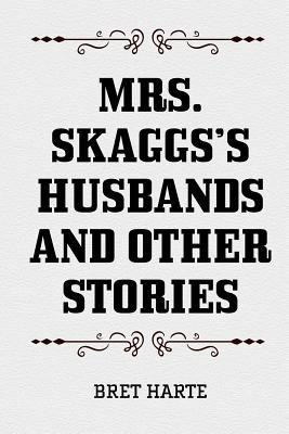 Mrs. Skaggs's Husban...