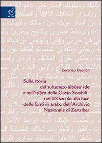 Sulla storia del sultanato albusa'ide e sull'Islam della Costa Swahili nel XIX secolo alla luce delle fonti in arabo dell'Archivio nazionale di Zanzibar