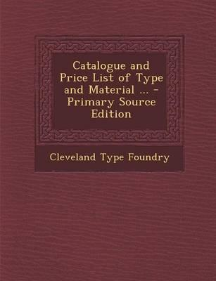 Catalogue and Price List of Type and Material ...