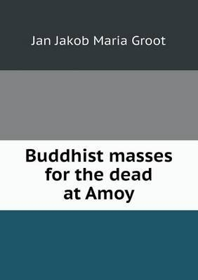 Buddhist Masses for the Dead at Amoy
