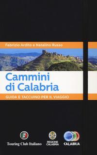 Cammini di Calabria. Guida e taccuino per il viaggio
