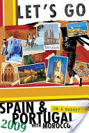 Let's Go 2009 Spain and Portugal with Morocco