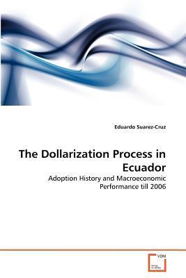 The Dollarization Process in Ecuador