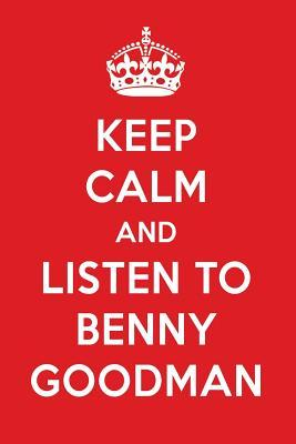 Keep Calm And Listen To Benny Goodman