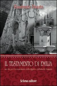 Il testamento di Emilia. Una vita per il riconoscimento della dignità e dell'indentità femminile
