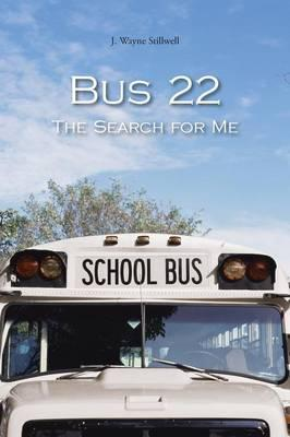 Bus 22 the Search for Me