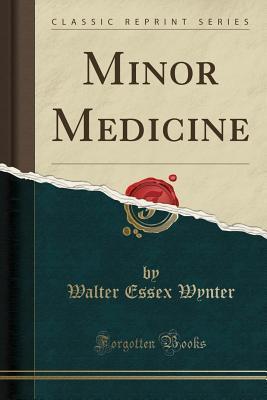 Minor Medicine (Classic Reprint)