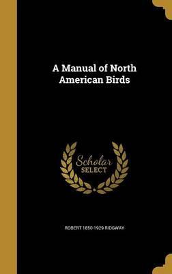 MANUAL OF NORTH AMER BIRDS