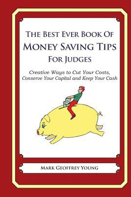 The Best Ever Book of Money Saving Tips for Judges