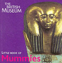 The British Museum Little Book of Mummies