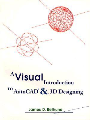 A Visual Introduction to Autocad and 3d Designing