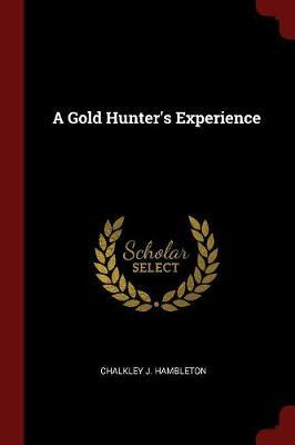 A Gold Hunter's Experience
