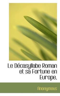 Le D Casyllabe Roman Et Sa Fortune En Europe,