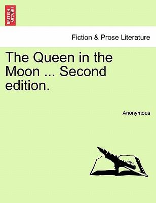 The Queen in the Moon ... Second edition
