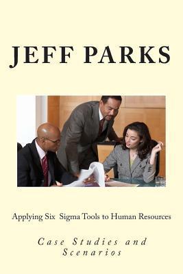 Applying Six Sigma Tools to Human Resources