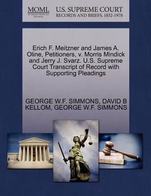 Erich F. Meitzner and James A. Oline, Petitioners, V. Morris Mindick and Jerry J. Svarz. U.S. Supreme Court Transcript of Record with Supporting Plead