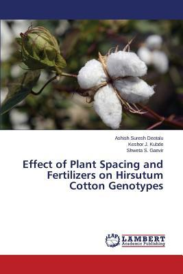 Effect of Plant Spacing and Fertilizers on Hirsutum Cotton Genotypes