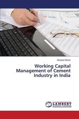 Working Capital Management of Cement Industry in India