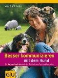 Besser kommunizieren mit dem Hund : die HarmoniLogie-Methode der Schäferin aus Funk und Fernsehen