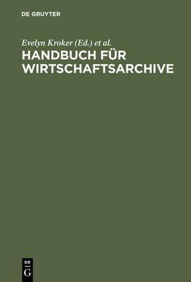 Handbuch Für Wirtschaftsarchive