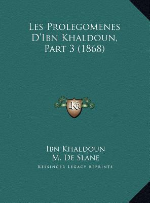 Les Prolegomenes D'Ibn Khaldoun, Part 3 (1868)