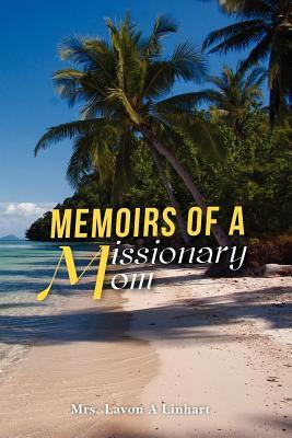 Memoirs of a Missionary Mom