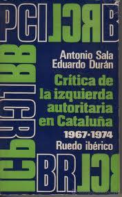 Crítica de la izquierda autoritaria en Cataluña 1967-1974