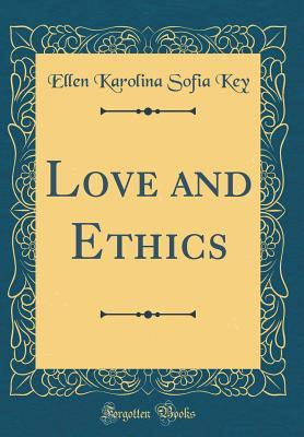 Love and Ethics (Classic Reprint)