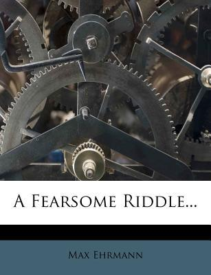 A Fearsome Riddle...