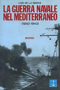 La guerra navale nel Mediterraneo (1940-1943)